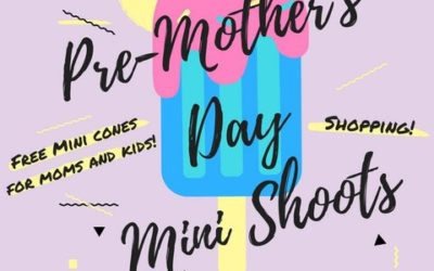 Pre- Mother's Day Mini Shoots!